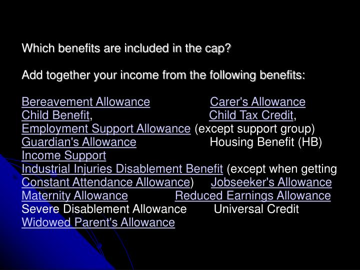 Which benefits are included in the cap?