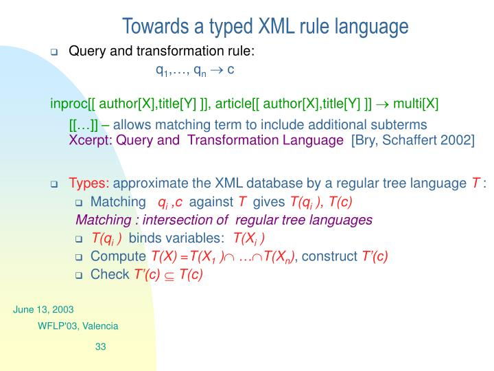 Towards a typed XML rule language