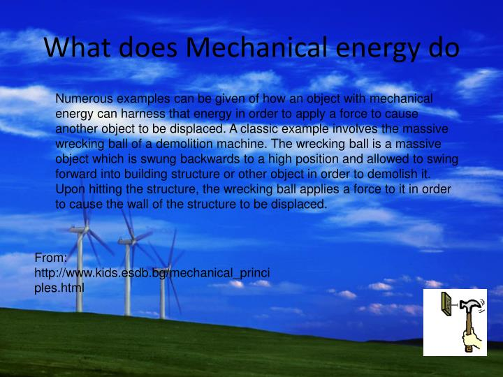 What does Mechanical energy do