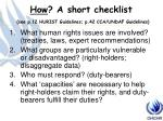how a short checklist see p 12 hurist guidelines p 42 cca undaf guidelines