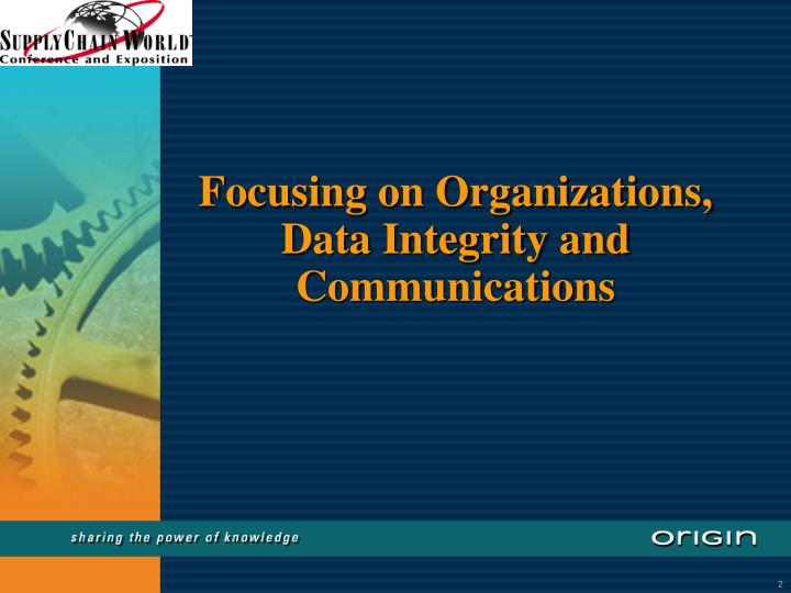 Focusing on organizations data integrity and communications
