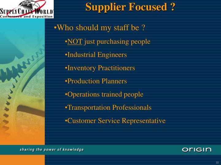 Supplier Focused ?