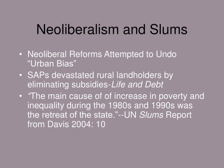 Neoliberalism and Slums