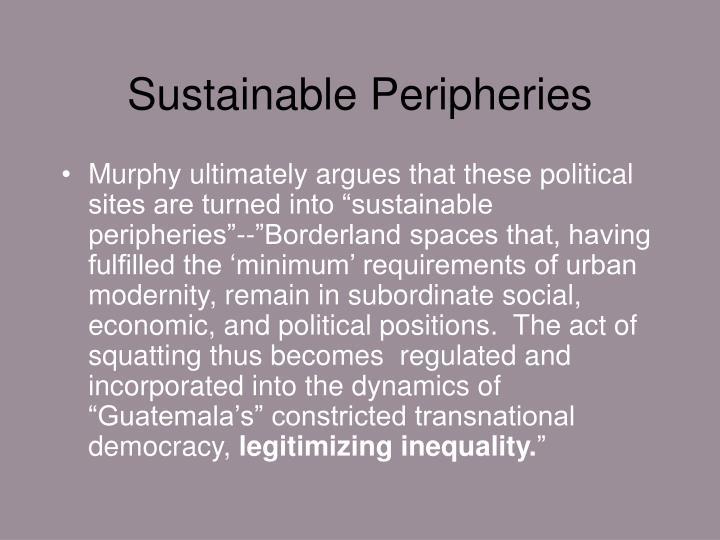 Sustainable Peripheries