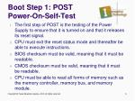 boot step 1 post power on self test2