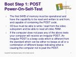 boot step 1 post power on self test3