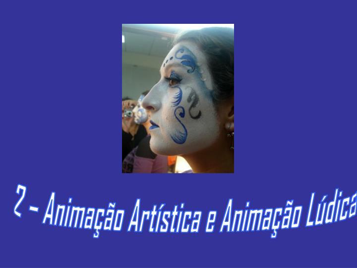 2 – Animação Artística e Animação Lúdica