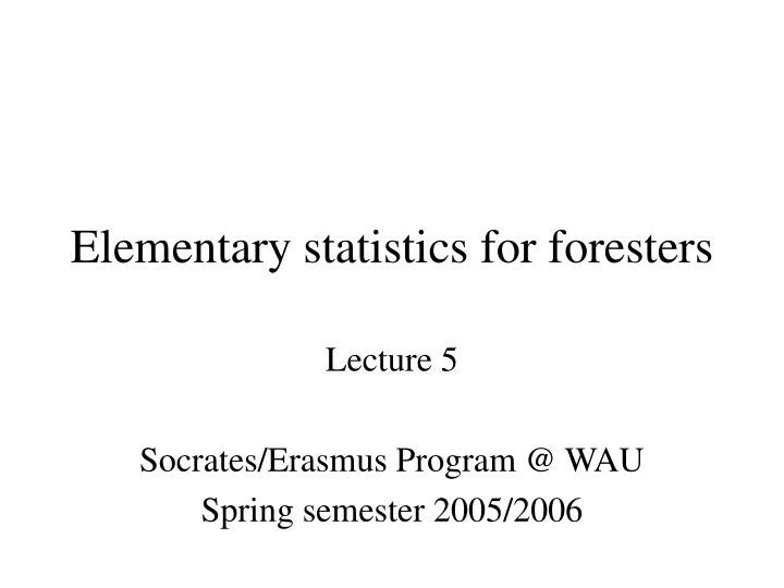 PPT - Elementary statistics for foresters PowerPoint Presentation