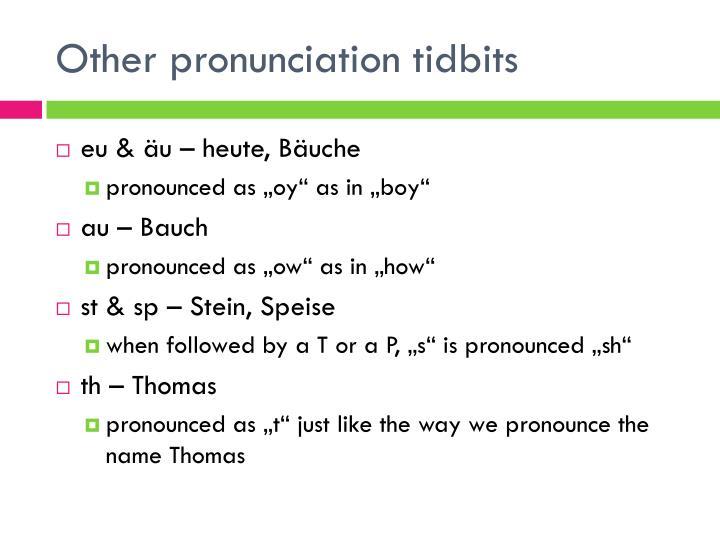Other pronunciation tidbits