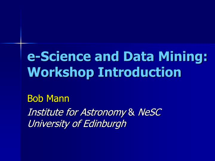 e science and data mining workshop introduction n.