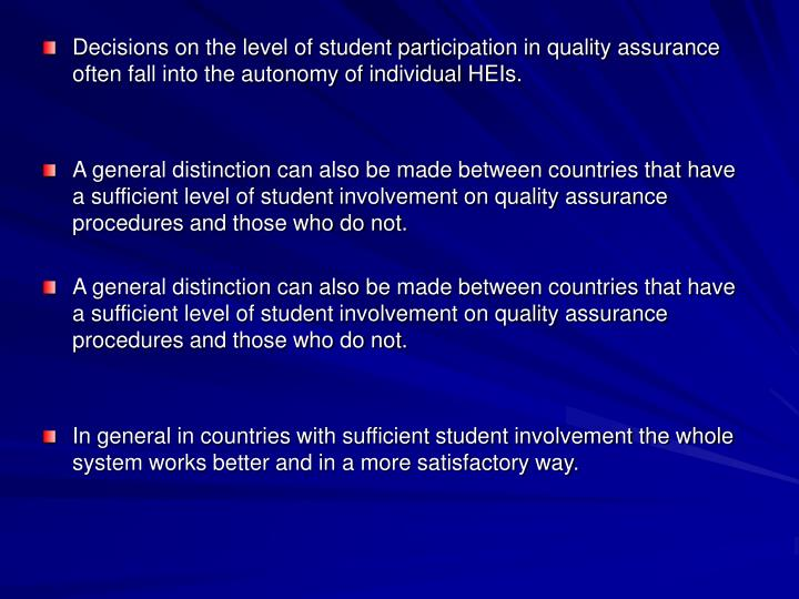 Decisions on the level of student participation in quality assurance often fall into the autonomy of individual HEIs.