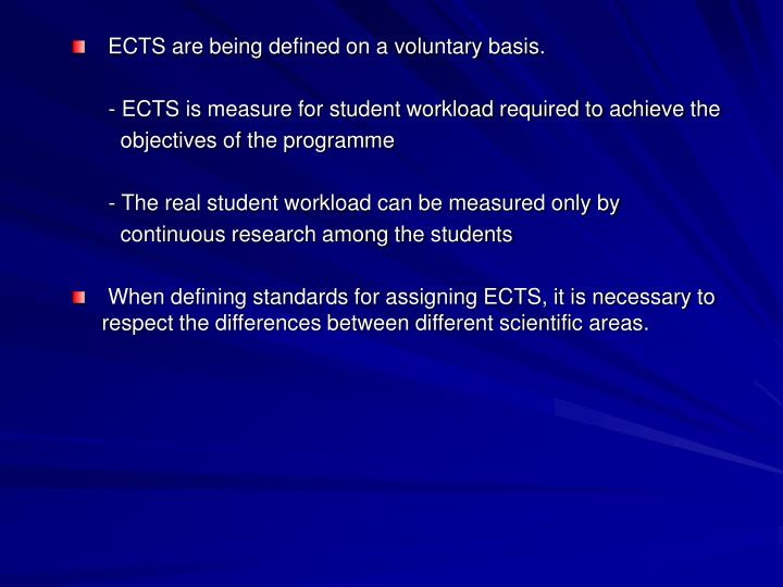 ECTS are being defined on a voluntary basis.