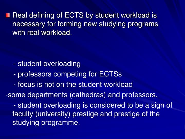 Real defining of ECTS by student workload is necessary for forming new