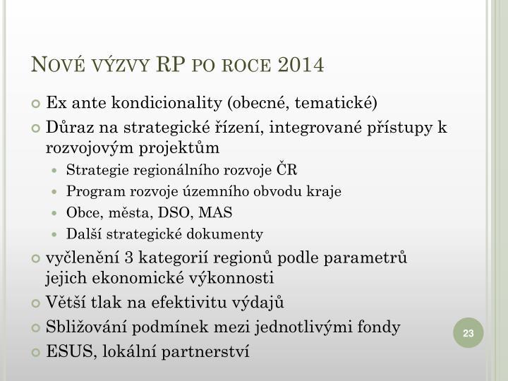 Nové výzvy RP po roce 2014
