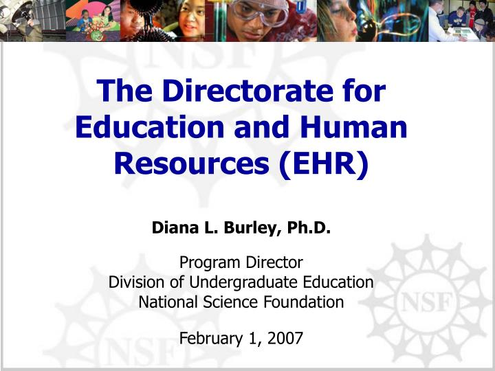 The directorate for education and human resources ehr