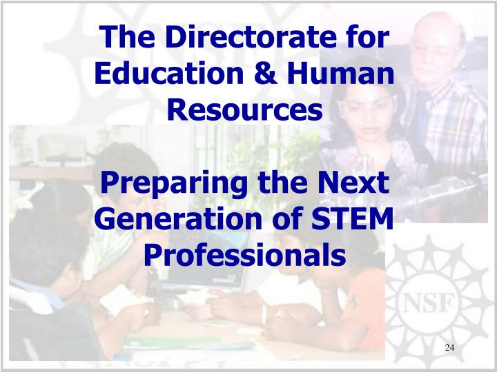 The Directorate for Education & Human Resources