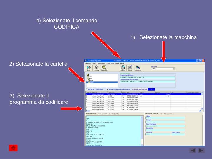 4) Selezionate il comando CODIFICA