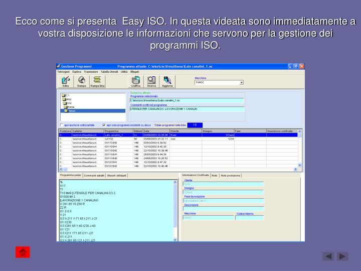 Ecco come si presenta  Easy ISO. In questa videata sono immediatamente a vostra disposizione le informazioni che servono per la gestione dei programmi ISO.