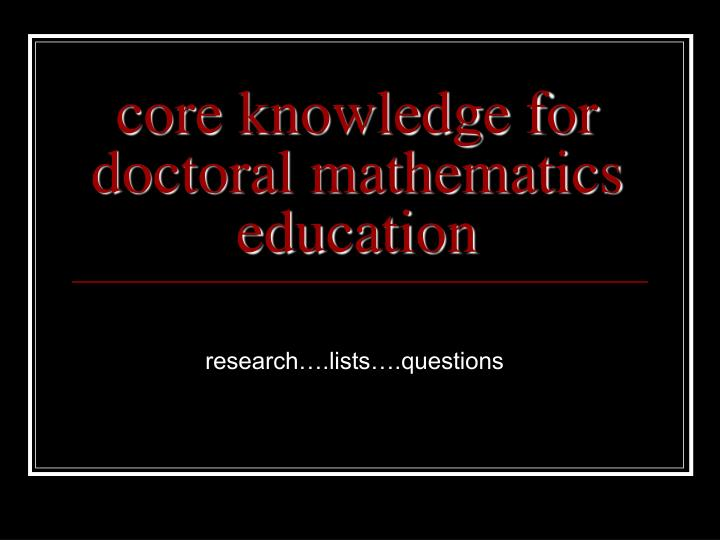core knowledge for doctoral mathematics education