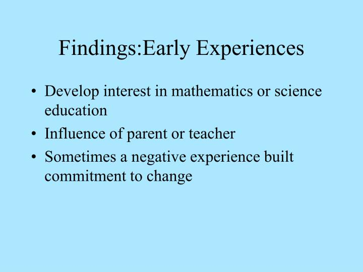 Findings:Early Experiences