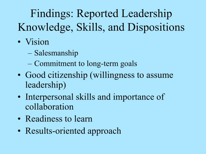 Findings: Reported Leadership Knowledge, Skills, and Dispositions