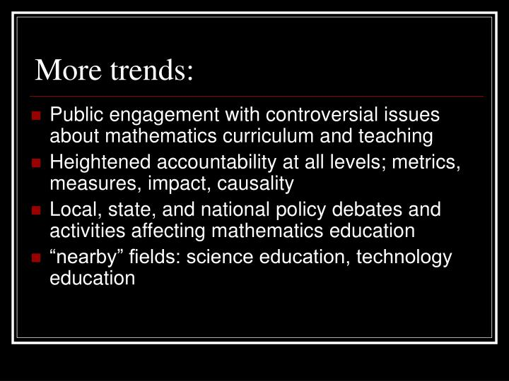 More trends: