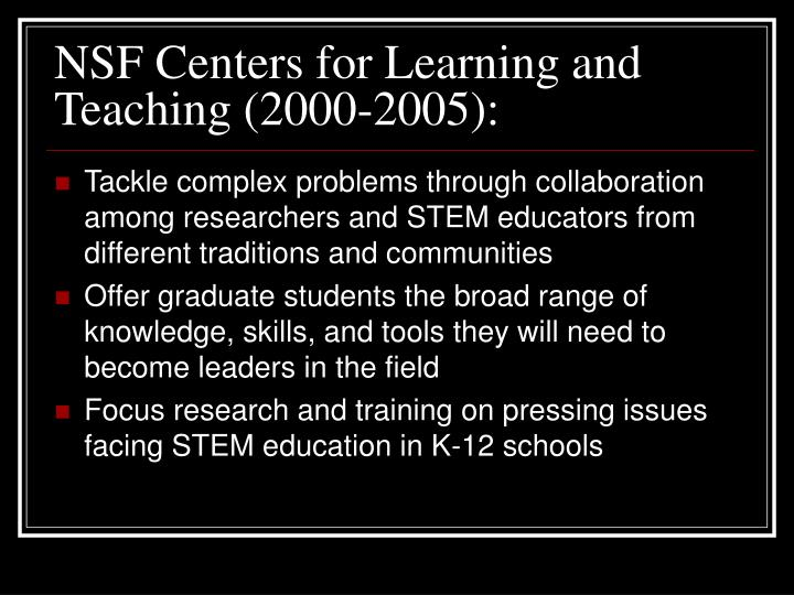 NSF Centers for Learning and Teaching (2000-2005):