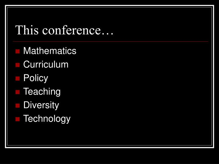 This conference…