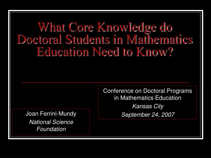 What core knowledge do doctoral students in mathematics education need to know