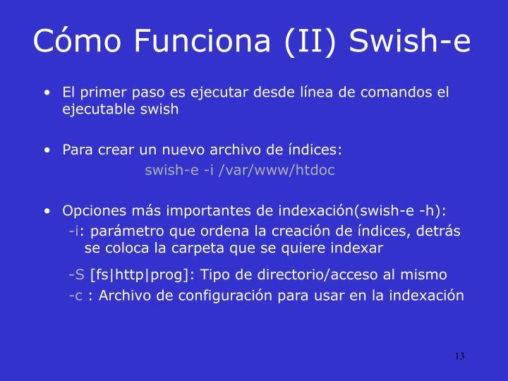 Cómo Funciona (II) Swish-e
