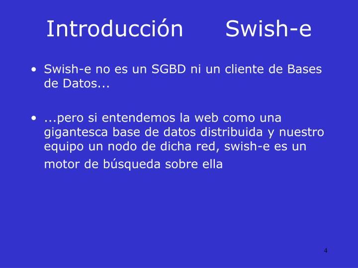IntroducciónSwish-e