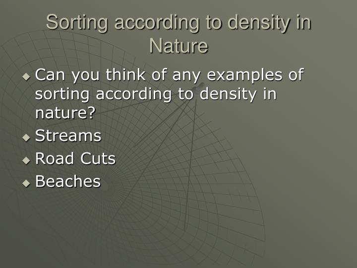 Sorting according to density in Nature