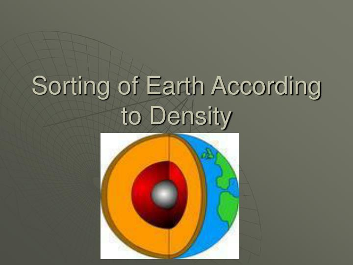 Sorting of earth according to density