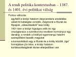 a rendi politika kontextusban 1387 s 1401 vi politikai v ls g