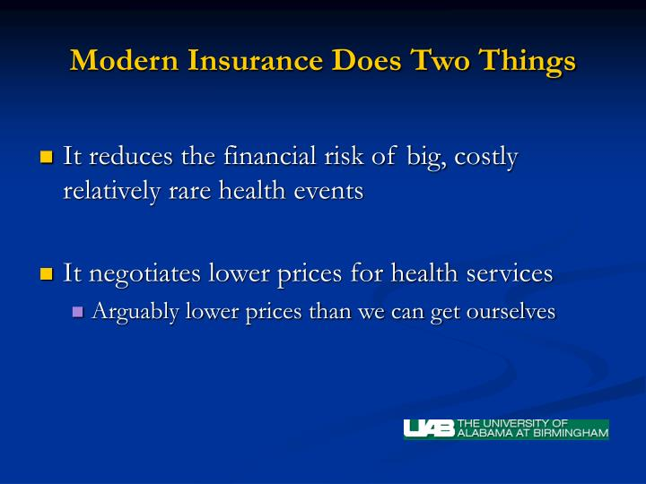 Modern insurance does two things
