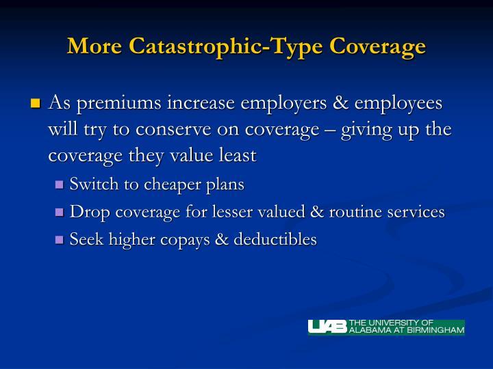 More Catastrophic-Type Coverage