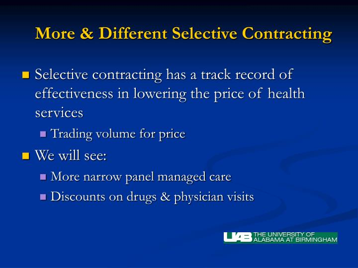 More & Different Selective Contracting