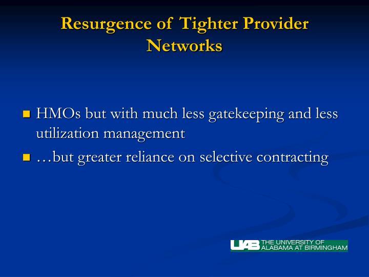 Resurgence of Tighter Provider Networks