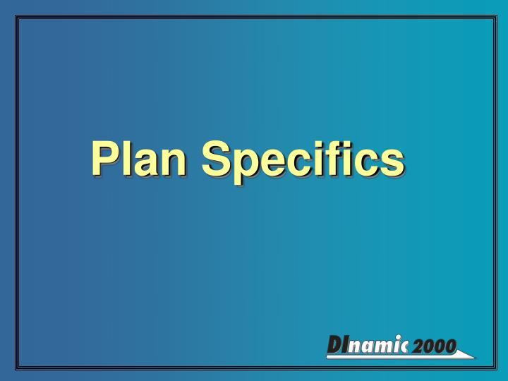 Plan Specifics