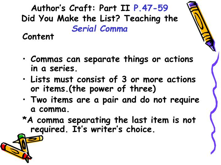 Author s craft part ii p 47 59 did you make the list teaching the serial comma