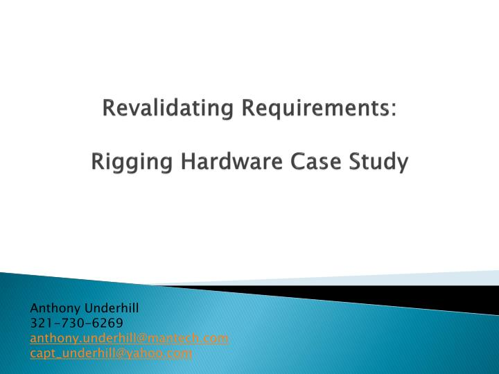 Revalidating requirements rigging hardware case study