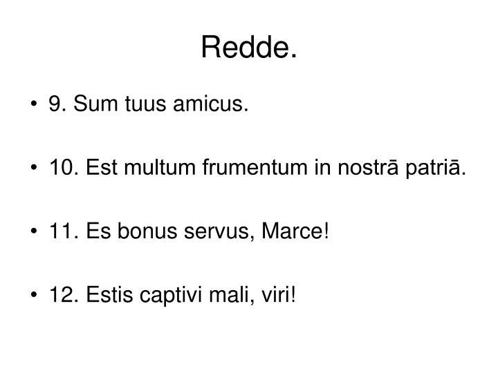 Redde.