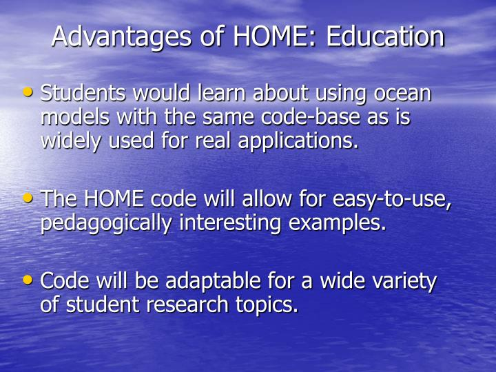 Advantages of HOME: Education