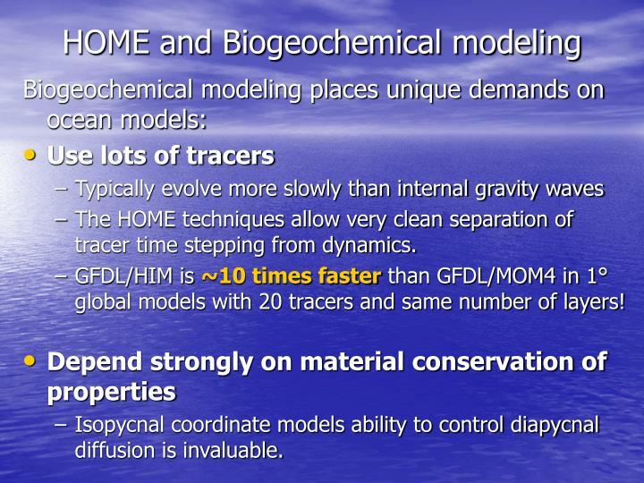 HOME and Biogeochemical modeling