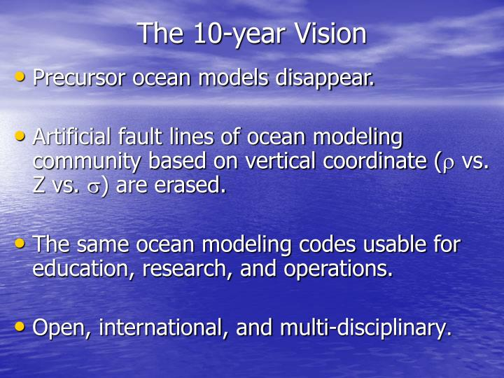 The 10 year vision