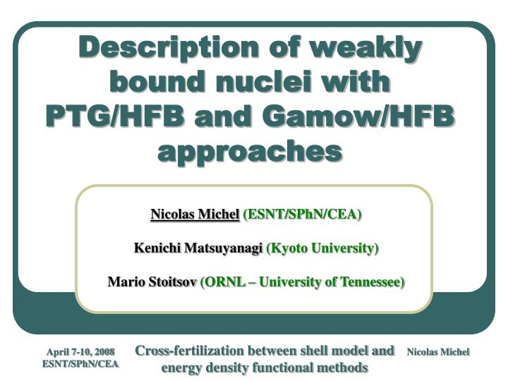 description of weakly bound nuclei with ptg hfb and gamow hfb approaches n.