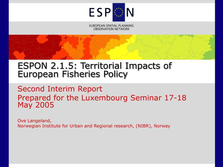espon 2 1 5 territorial impacts of european fisheries policy n.