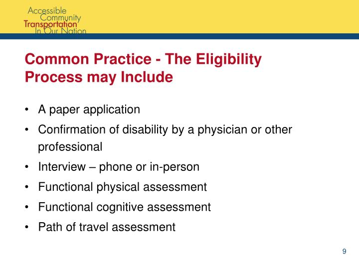Common Practice - The Eligibility Process may Include
