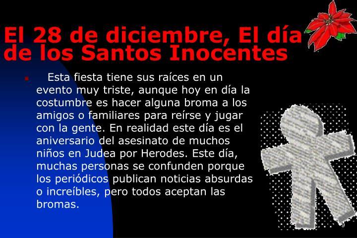 El 28 de diciembre, El día de los Santos Inocentes