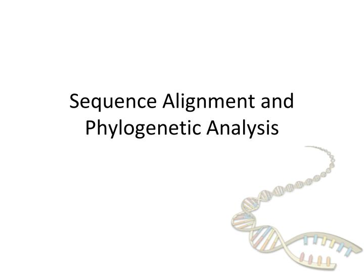 sequence alignment and phylogenetic analysis n.